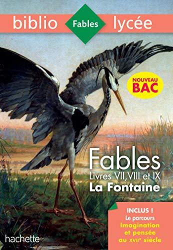 Bibliolycée - Fables de la Fontaine, Jean de la Fontaine - 1eres technos - BAC 2021 Parcours Imagina: Livres de VII à IX