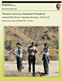Thematic Accuracy Assessment Procedures: National Park Service Vegetation Inventory, Version 2.0 (Natural Resource Report NPS/NRPC/NRR?2010/204)