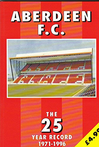 Aberdeen FC: The 25 Year Record (The 25 year record series)