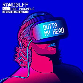 Outta My Head (Shaun Dean Remix)