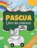PASCUA | Libro de colorear: 30 dibujos de Pascua para colorear: conejo, gallina, cesta y huevo de Pascua | + 30 páginas en blanco para hacer bonitos ... | Regalo de Pascua para niños de 4 a 7 años