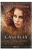 Castalia: La figlia del corvo: Volume 2