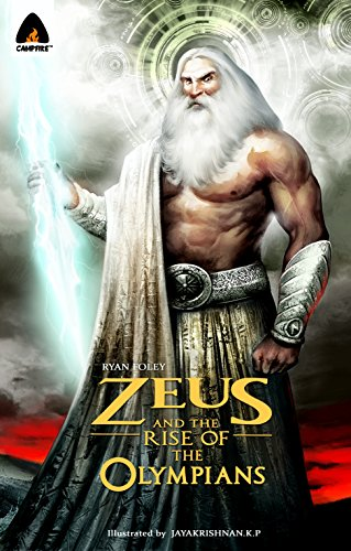 Zeus and the Rise of the Olympians: A Graphic Novel (Campfire Graphic Novels)