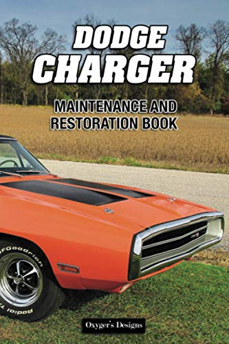 DODGE CHARGER: MAINTENANCE AND RESTORATION BOOK