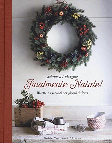 Finalmente Natale! Ricette e racconti per giorni di festa