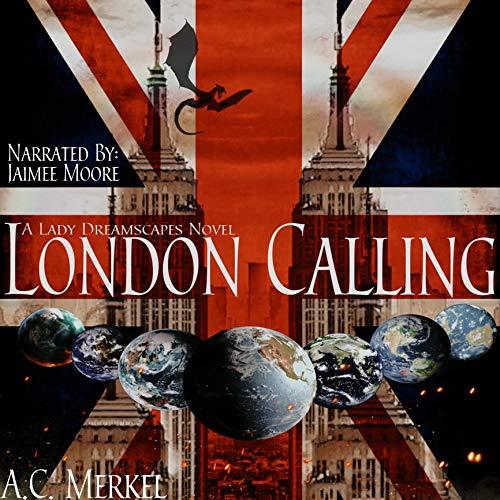 London Calling Audiobook By A.C. Merkel cover art