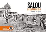 Salou Desaparecido: 84 (Catalunya Desapareguda)