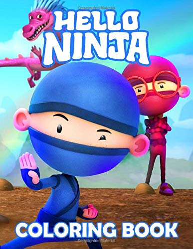 Hello Ninja Coloring Book: Build Early Learning Confident And Foundational Skills Through Many Coloring Activity Types With Funny Designs Of Hello Ninja