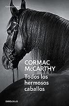 Todos los hermosos caballos / All The Pretty Horses (The Border Trilogy) (Spanish Edition)
