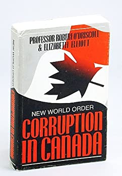 Paperback New world order: Corruption in Canada (New world order observed) Book
