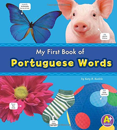 Compare Textbook Prices for My First Book of Portuguese Words Bilingual Picture Dictionaries English and Portuguese Edition Bilingual Edition ISBN 9781429661690 by Kudela, Katy R.