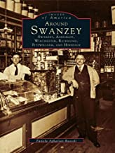 Around Swanzey: Swanzey, Ashuelot, Winchester, Richmond, Fitzwilliam, and Hinsdale (Images of America)