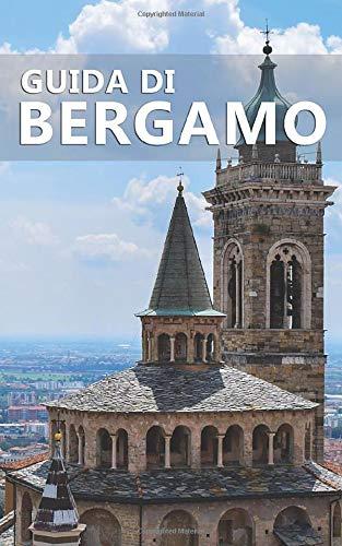 Guida di Bergamo: Due città in una