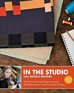 In the Studio with Angela Walters: Machine-Quilting Design Concepts • Add Movement, Contrast, Depth & More