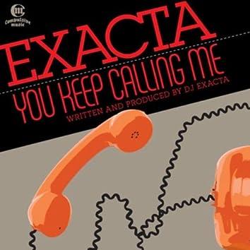 You Keep Calling Me