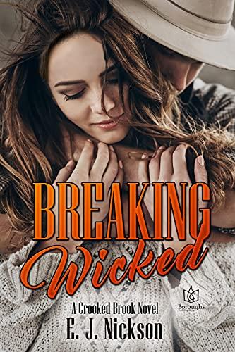 Breaking Wicked (Crooked Brook Book 2)