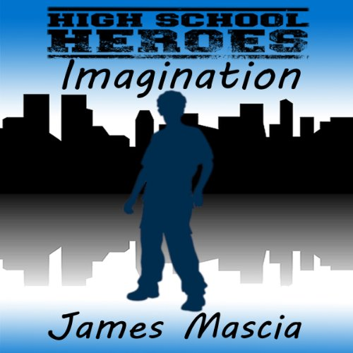 High School Heroes: Imagination audiobook cover art