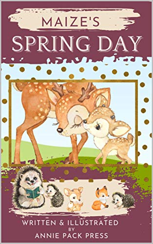 Maize's Spring Day: A Going to sleep children's story. (I love to Read Series) (English Edition)