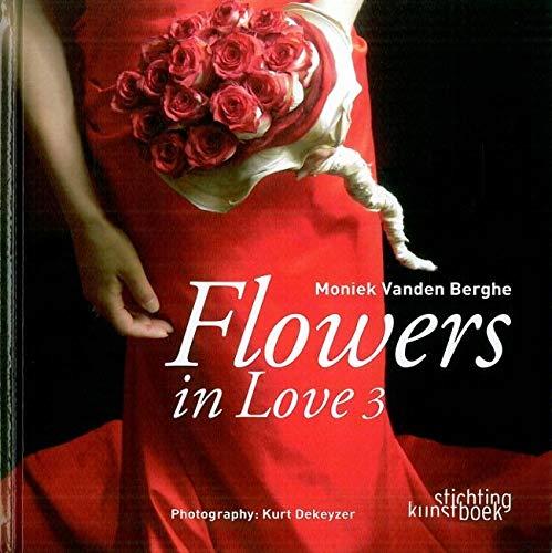 Flowers in Love 3: Moniek Vanden Berghe (Flowers in love: 3-talig (nederlands/frans/engels))