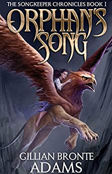 Orphan's Song (The Songkeeper Chronicles Book 1) by [Gillian Bronte Adams]