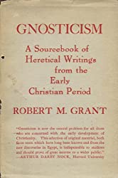Gnosticism: a source book of heretical writings from the early Christian period