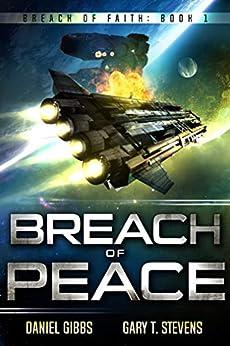 Breach of Peace (Breach of Faith Book 1) by [Daniel Gibbs, Gary T. Stevens]