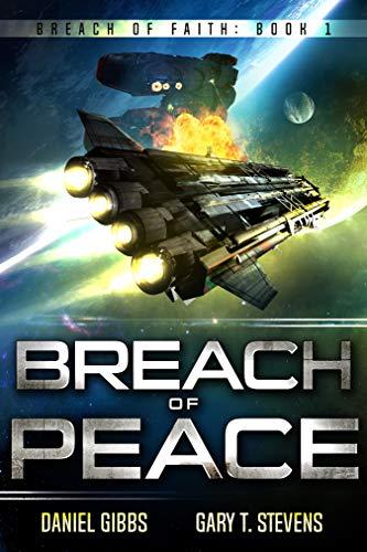 Breach of Peace (Breach of Faith Book 1) Kindle Edition by Daniel Gibbs  (Author), Gary T. Stevens (Author)