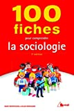 100 fiches pour comprendre la sociologie