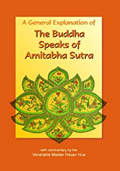 The Buddha Speaks of Amitabha Sutra: A General Explanation by [Hsuan Hua]