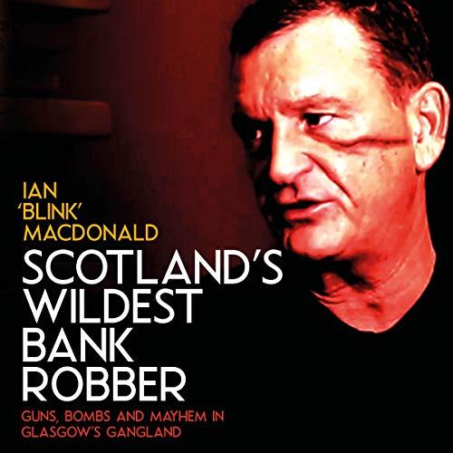 Scotland's Wildest Bank Robber cover art