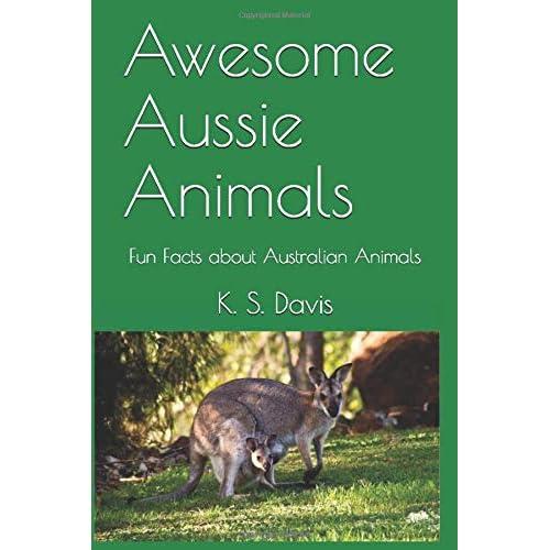 Awesome Aussie Animals: Fun Facts about Australian Animals (Adventures in Australia)
