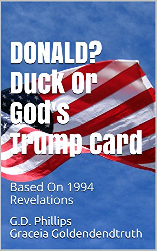 Donald? Duck Or God's Trump Card: Based On Revelation 1994 (English Edition)