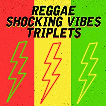Reggae Shocking Vibes Triplets: Alley Cat, Powerman and Future Troubles