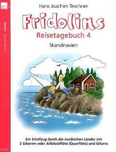 Fridolins Reisetagebuch 4 : Skandinavien für 2 Gitarren (Altblockflöte und Gitarre) Spielpartitur