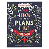 For I Know The Plans I Have For You Coloring Book for Adults Soothing Reflections on God's Perfect Plan and Purpose For Your Life Jeremiah 29:11