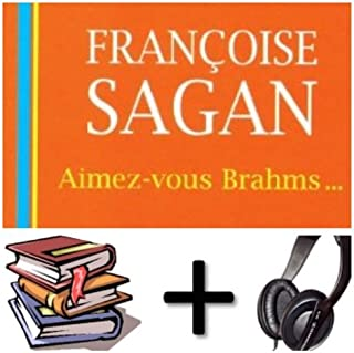 Aimez-vous Brahms ... Audiobook PACK [Book + 3 CDs] (French Edition)
