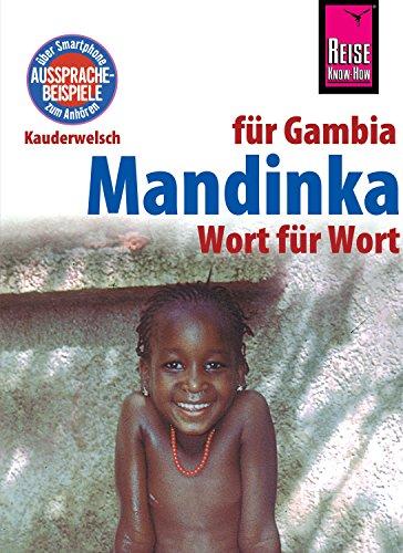 Mandinka - Wort für Wort (für Gambia): Kauderwelsch-Sprachführer von Reise Know-How