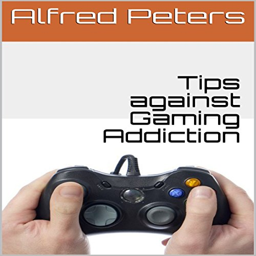 Tips Against Gaming Addiction audiobook cover art