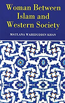 Woman Between Islam and Western Society by [Maulana Wahiduddin Khan]