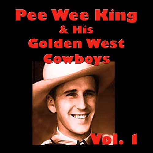 Pee Wee King & His Golden West Cowboys