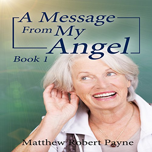 Couverture de A Message from My Angel: Book 1