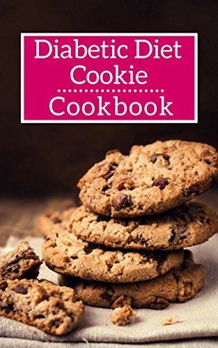 Diabetic Diet Cookie Cookbook: Delicious