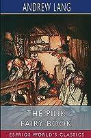 The Pink Fairy Book (Esprios Classics)