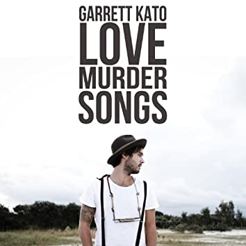 Love. Murder. Songs.