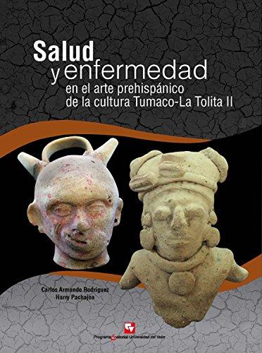 Salud y enfermedad en el arte prehispánico de la cultura Tumaco-La Tolita II: (300 a.C - 600 d.C) (Libros de investigación nº 2)