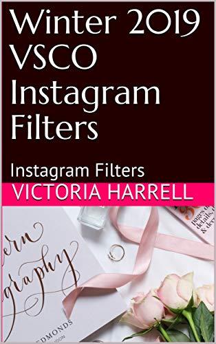 Winter 2019 VSCO Instagram Filters: Instagram Filters (English Edition)