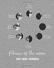 Phases of the moon dot grid Journal: Dot grid notebook planner for the science and nature appreciator, star gazer and astronomy lover - Phases of the moon on grey leather effect cover art design