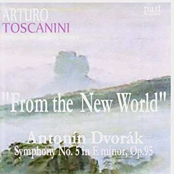 """Dvořák: Symphony No. 5 in E Minor, Op. 95 - """"From the New World"""""""