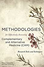 Methodologies for Effectively Assessing Complementary and Alternative Medicine (CAM): Research Tools and Techniques (English Edition)