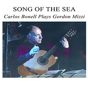 Song of the Sea : Carlos Bonell Plays Gordon Mizzi